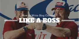 How to Write Blog Content Like a Boss - Header Image