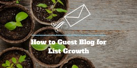 How to Guest Blog for List Growth