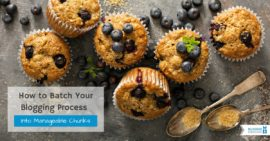 How to Batch Your Blogging Process Into Manageable Chunks